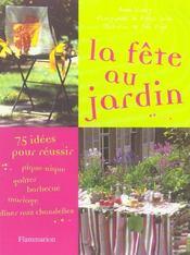 La fete au jardin - 75 idees pour reussir pique-nique, gouter, barbecue, mariage, diner aux chandell - Intérieur - Format classique