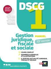 DSCG 1 : gestion juridique, fiscale et sociale ; manuel (édition 2021/2022) - Couverture - Format classique