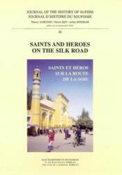 Journal d'histoire du soufisme n 3, saints and heroes on the silk road - Couverture - Format classique