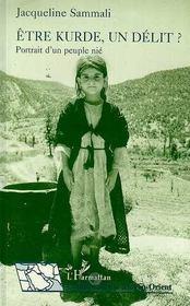Etre Kurde, Un Delit ; Portrait D'Un Peuple Nie - Intérieur - Format classique