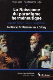La naissance du paradigme hermeneutique de kant et schleiermacher a dilthey - Intérieur - Format classique