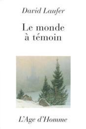 Le Monde A Temoin - Couverture - Format classique