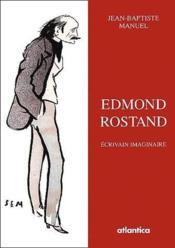 Edmond Rostand ; écrivain imaginaire - Couverture - Format classique