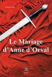 Le mariage d'Anne d'Orval - Couverture - Format classique