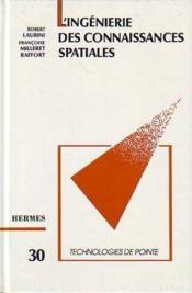 L'ingenierie des connaissances spatiales technologies de pointe 30 - Couverture - Format classique