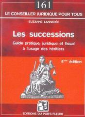 Les Successions ; Guide Pratique Juridique Et Fiscal - Intérieur - Format classique