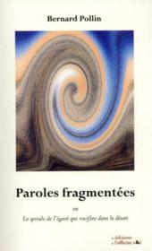 Paroles fragmentées ; la spirale de l'égaré qui vocifère dans le désert - Couverture - Format classique