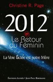 2012, le retour du féminin ; la voie lactée est notre mère - Couverture - Format classique