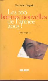 Les 100 bonnes nouvelles pour l'annee 2005 - Couverture - Format classique