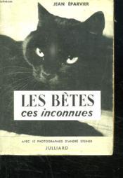 Les Betes Ces Inconnues. - Couverture - Format classique