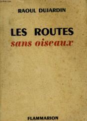 Les Routes Sans Oiseaux. - Couverture - Format classique