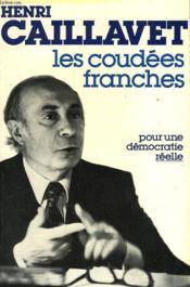 Les Coudees Franches. Pour Une Democratie Reelle. - Couverture - Format classique