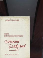 Votre Tres Humble Serviteur Vincent De Paul - Couverture - Format classique