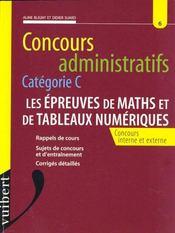 L'Epreuve De Mathemathiques Et Tableaux Numeriques, Concours Administratifs Categorie C - Intérieur - Format classique