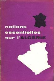 Notion Essetielle Sur L'Algerie - Couverture - Format classique
