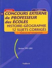 Concours Externe De Professeur Des Ecoles T.10 ; Histoire Geographie ; 12 Sujets Corriges ; 5e Edition - Intérieur - Format classique