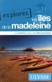 EXPLOREZ ; les îles de la Madeleine - Couverture - Format classique