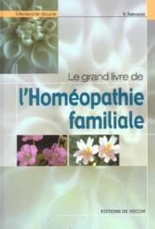 Grand Livre De L'Homeopathie Familiale (Le) (Relie) - Couverture - Format classique