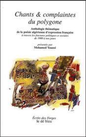 Chants & complaintes du polygone ; anthologie thématique de la poésie algérienne d'expression française - Couverture - Format classique