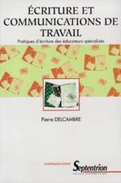 Ecriture Et Communication De Travail - Couverture - Format classique