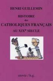 Histoire des catholiques français au xix siècle - Intérieur - Format classique