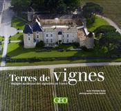Terres de vignes ; voyage au-dessus des vignobles de France - Intérieur - Format classique