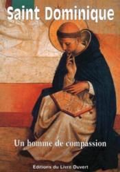 Saint Dominique : un homme de compassion - Couverture - Format classique