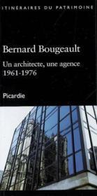 Bernard Bougeault ; un architecte, une agence ; 1961-1976 - Couverture - Format classique
