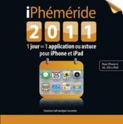 Iphemeride 2011 ; 1 jour = 1 application ou astuce pour iPhone et iPad - Couverture - Format classique