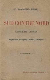Sud contre nord/ croisieres latines: argentine, uruguay, bresil, espagne - Couverture - Format classique