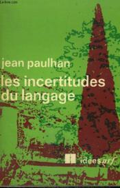 Les Incertitudes Du Langage. Collection : Idees N° 226 - Couverture - Format classique