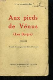 Aux Pieds De Venus. ( Les Borgia ). - Couverture - Format classique