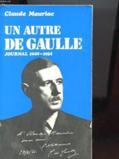 Un Autre De Gaulle - Journal 1944 1954 - Couverture - Format classique