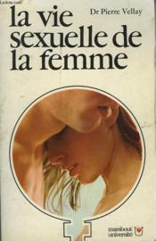 La Vie Sexuelle De La Femme - Developpement Physique Et Psychique Accouchement Sans Douleur Et Maternite - Couverture - Format classique