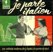 Une Methode Moderne... Ultra-Rapide - Je Parle L'Italien - Couverture - Format classique