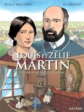Louis et Zélie Martin ; plus dignes du ciel que de la terre - Couverture - Format classique