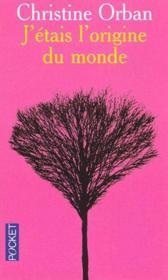 J'Etais A L'Origine Du Monde - Couverture - Format classique