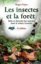 Les insectes et la forêt ; rôle et diversite des insectes dans le milieu forestier (2eme édition) - Intérieur - Format classique