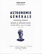 Astronomie générale ; astronomie sphérique et éléments de mécanique céleste (2e édition) - Intérieur - Format classique