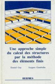 Une approche du calcul des structures par elements finis - Couverture - Format classique