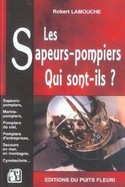 Les sapeurs-pompiers, qui sont-ils ? sapeurs-pompiers,marins-pompiers,pompiers d - Intérieur - Format classique