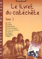 Les cahiers du caté t.2 ; le livret du catéchète - Couverture - Format classique