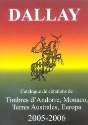 Catalogue dallay ; catalogue de cotations timbres d'andorre, monaco, terres australes, europa 2005-2006 - Intérieur - Format classique