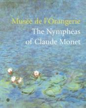 Musée de l'Orangerie ; the Nymphéas of Claude Monet - Couverture - Format classique