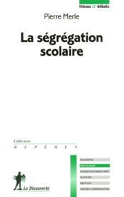 La ségrégation scolaire - Couverture - Format classique