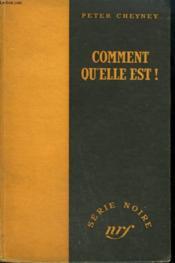 Comment Qu'Elle Est ! ( I Ll Say She Does ). Collection : Serie Noire Sans Jaquette N° 15 - Couverture - Format classique