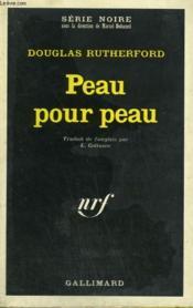 Peau Pour Peau. Collection : Serie Noire N° 1322 - Couverture - Format classique
