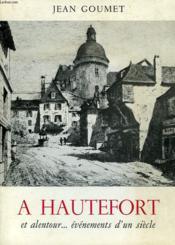 A Hautefort, Et Alentour... Evenements D'Un Siecle - Couverture - Format classique