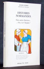 Histoires normandes : Nous autres parisiens Nôs z'-ât' paysans! - Couverture - Format classique