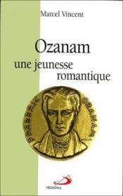 Ozanam, Une Jeunesse Romantique - Couverture - Format classique
